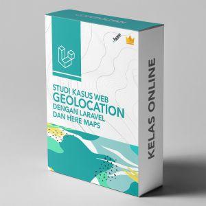 Studi Kasus Web Geolocation dengan Laravel dan HERE Maps