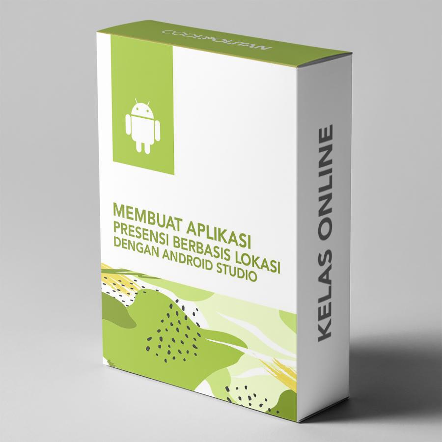 Membuat Aplikasi Presensi Android Berbasis Lokasi